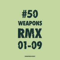 Image of Various Artists - 50 Weapons RMX 01-09
