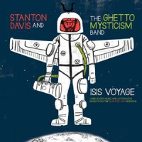 Image of Stanton Davis And The Ghetto Mysticism Band - Isis Voyage: Unreleased Music & Alternative Mixes From The Brighter Days Sessions