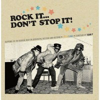 Image of Various Artists - Rock It... Don't Stop It! - Rapping To The Boogie Beat In Brooklyn, Boston And Beyond 1979-1983 - Compiled By Sean P