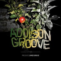 Image of Addison Groove - Presents James Grieve
