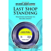 Image of Graham Jones - Last Shop Standing - Whatever Happened To Record Shops? - New Edition 2014