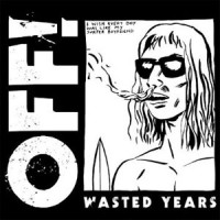 Image of Off! - Wasted Years