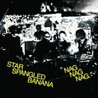 Image of Star Spangled Banana - Nag Nag Nag - Banana Coloured Edition