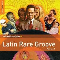 Image of Various Artists - The Rough Guide To Latin Rare Groove (Volume 1)