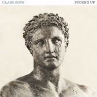 Image of Fucked Up - Glass Boys