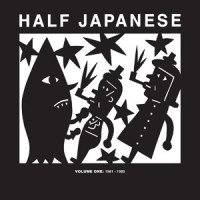 Image of Half Japanese - Volume One: 1981-1985
