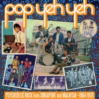 Image of Various Artists - Pop Yeh Yeh: Psychedelic Rock From Singapore And Malaysia