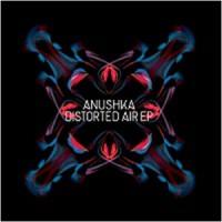 Image of Anushka - Distorted Air EP