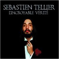 Image of Sebastien Tellier - L'Incroyable Verite