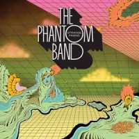 Image of The Phantom Band - Strange Friend