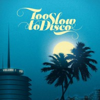 Image of Various Artists - Too Slow To Disco - Volume 1