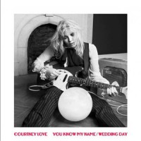 Image of Courtney Love - You Know My Name / Wedding Day