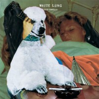 Image of White Lung - Deep Fantasy