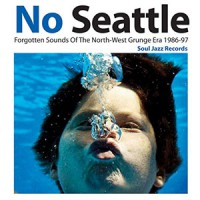 Image of Various Artists - No Seattle: Forgotten Sounds Of The North-West Grunge Era 1986-97