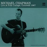 Image of Michael Chapman - Live At Folk Cottage, Cornwall 1967