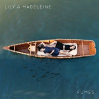 Image of Lily & Madeleine - Fumes