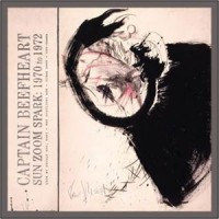 Image of Captain Beefheart - Sun Zoom Spark: 1970 To 1972