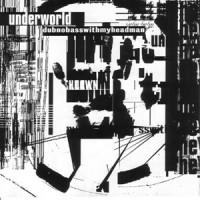 Image of Underworld - Dubnobasswithmyheadman - Remastered 2xLP Edition