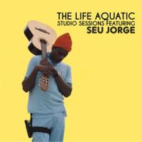Image of Seu Jorge - The Life Aquatic Studio Sessions