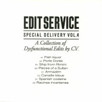 Image of CV - Special Delivery Vol. 4 - A Collection Of Dysfunctional Edits By CV