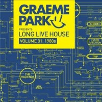 Image of Various Artists - Graeme Park Presents Long Live House Volume 01: 1980s