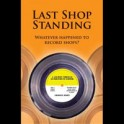 Graham Jones - Last Shop Standing - Whatever Happened To Record Shops? (RSD 2012 5th Edition)