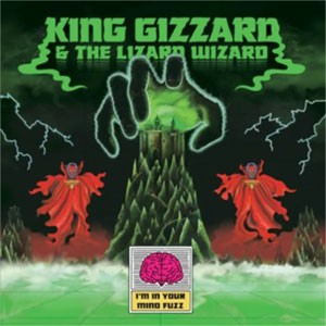 Image of King Gizzard & The Lizard Wizard - I'm In Your Mind Fuzz