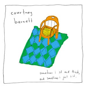 Image of Courtney Barnett - Sometimes I Sit And Think, And Sometimes I Just Sit