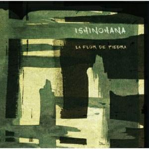 Image of Ishinohana - Le Flor De Piedra