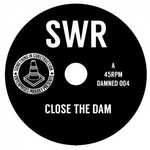 Image of SWR (Shaun Ryder) - Close The Dam