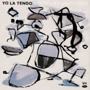 Image of Yo La Tengo - Stuff Like That There