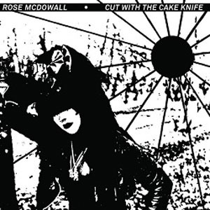 Image of Rose McDowall - Cut With The Cake Knife