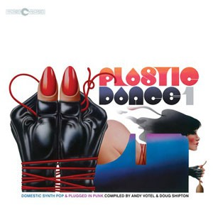 Image of Various Artists - Plastic Dance 1 - Domestic Synth-pop & Plugged In Punk