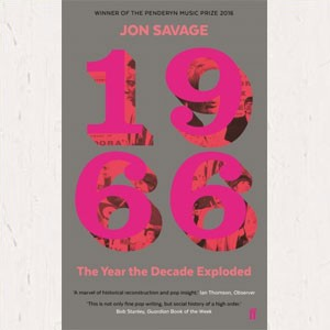 Image of Jon Savage - 1966: The Year The Decade Exploded
