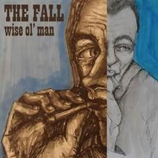 Image of The Fall - Wise Ol' Man EP