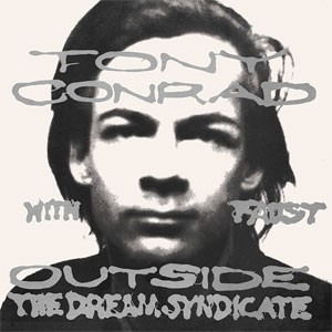 Tony Conrad With Faust - Outside The Dream Syndicate - 2021 Reissue