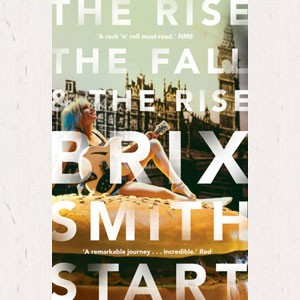 Image of Brix Smith Start - The Rise, The Fall, And The Rise