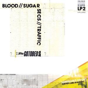 Image of The Gotobeds - Blood // Sugar // Secs // Traffic