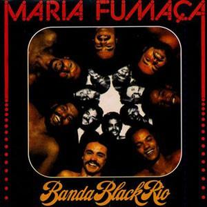 Image of Banda Black Rio - Maria Fumaca