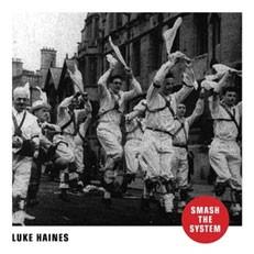 Image of Luke Haines - Smash The System