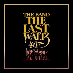 Image of The Band - The Last Waltz (40th Anniversary Edition)