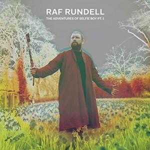 Image of Raf Rundell - The Adventures Of Selfie Boy Pt.1