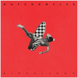 Image of Dutch Uncles - Big Balloon