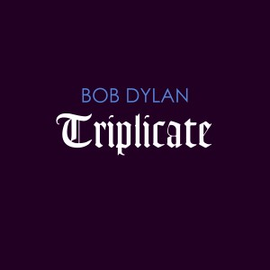 Image of Bob Dylan - Triplicate