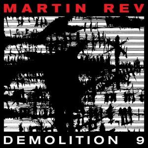 Image of Martin Rev - Demolition 9