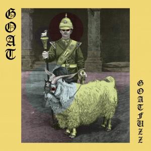 Image of Goat - Goatfuzz / Goatfizz