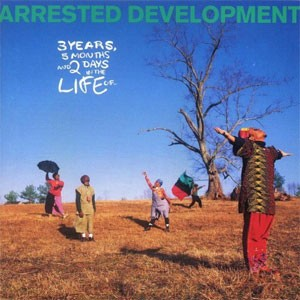 Arrested Development - 3 Years, 5 Months & 2 Days In The Life Of...