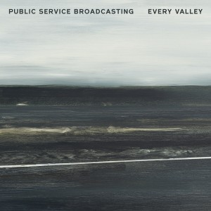 Image of Public Service Broadcasting - Every Valley