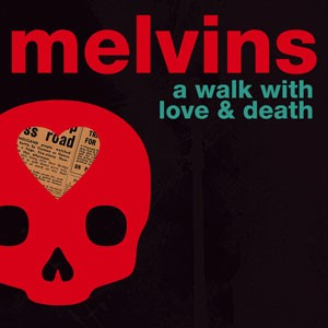 Image of Melvins - A Walk With Love & Death