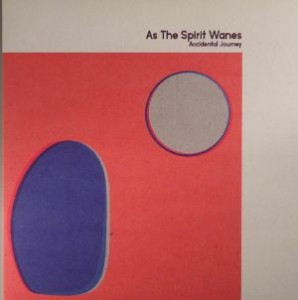 Image of As The Spirit Wanes - Accidental Journey